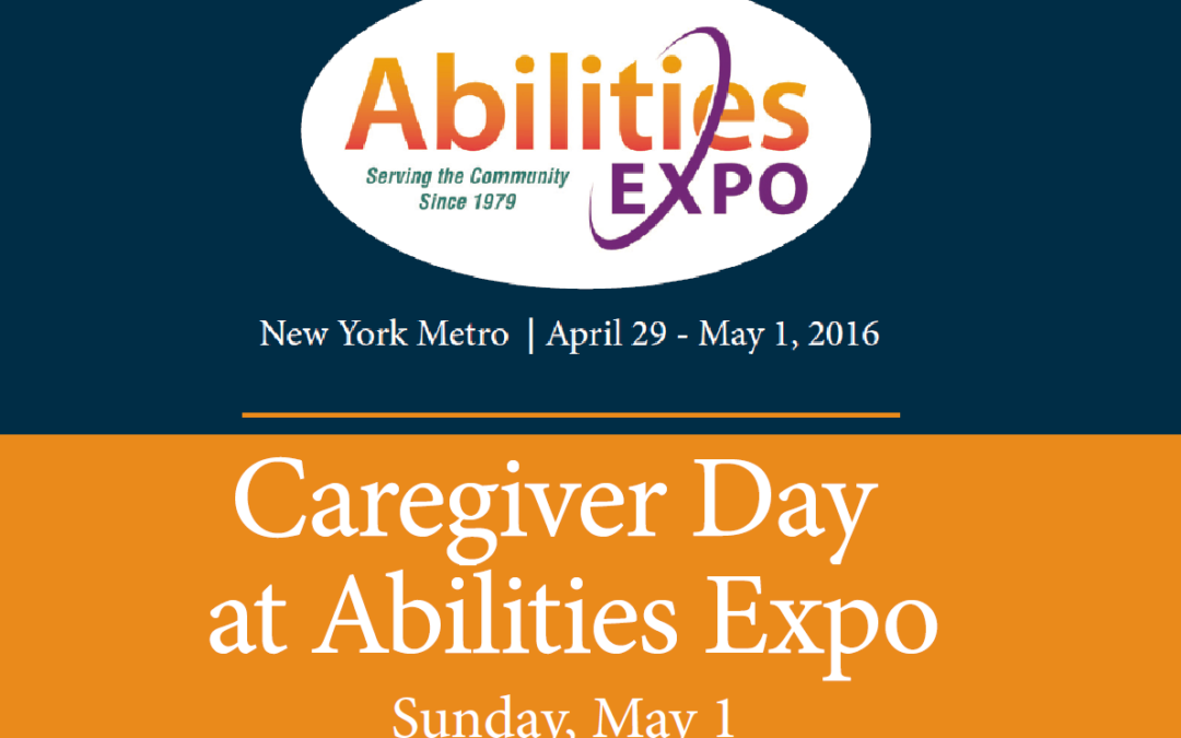Abilities Expo 2016  – New York Metro – Caregiver Day Flyer – May 1st