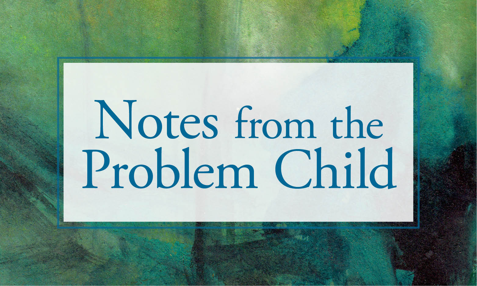 notes from the problem child: caring for my parents