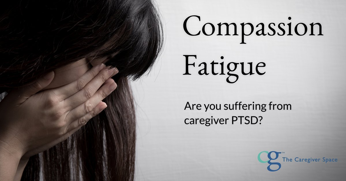 Secondary Traumatic Stress For >> Compassion Fatigue | The Caregiver Space