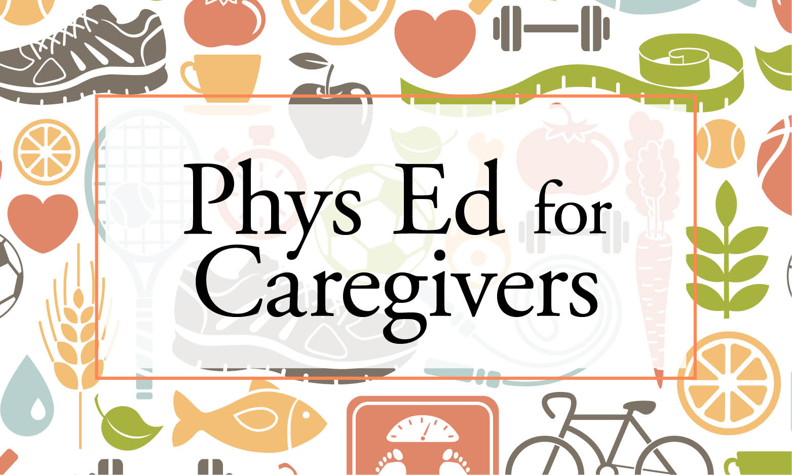 phys ed for caregivers